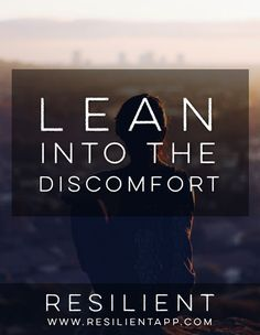 Lean into the Discomfort #depression #anxiety #mentalhealth