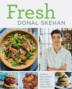 Fresh : Simple, Delicious Recipes to Make You Feel Energized by Donal Skehan Hardcover) for sale online Gordon Ramsay, Easy Delicious Recipes, Yummy Food, Coddle, Gluten Free Pancakes, Fennel Salad, Fruit In Season, Foods To Eat, The Fresh