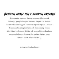 Broken Home Quotes, Broken Family Quotes, Study Motivation Quotes, Work Quotes, Life Quotes, Broken Dreams, Quotes Galau, Deep Thought Quotes, Drama Quotes