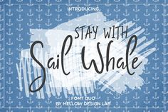 Sail Whale [Font Duo] by Mellow Design Lab on @creativemarket