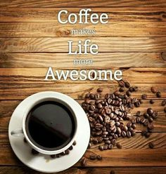 Awesomeness | Coffee Makes Life More #Awesome From Funny Technology - Community - Google+ via Erika Velasquez | #coffeequote #coffeesaying