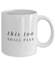 """This Too Shall Pass"" Stress Relief Coffee Mug Gift Idea    If you are a coffee drinking addict, who is feeling the stressors of life, this plain white mug is the perfect cup to use for your first cup of coffee because it is a great reminder that nothing lasts forever, not even our troubles. Suitable for business professionals who are looking for a hit of inspiration and encouragement. Buy a cup for all the people in your life who needs inspiration and encouragement."
