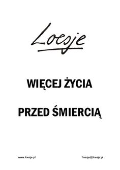 loesje Polish Language, In Other Words, Everything And Nothing, Powerful Words, Motto, Sentences, Art Quotes, Quotations, Thoughts