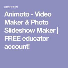 Animoto - Video Maker & Photo Slideshow Maker   FREE educator account!