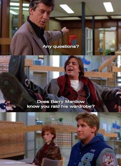 """One of my favorite quotes from The Breakfast Club! """"Does Barry Manilow know that you raid his wardrobe?"""""""