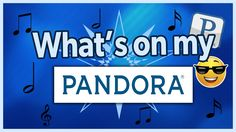 What's on my Pandora (No not the bracelet!!) Music!!