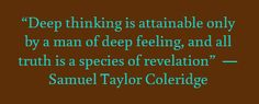 """""""Deep thinking is attainable only by a man of deep..."""