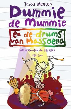 Dummie de mummie 7 - Dummie de mummie en de drums van Massoeba Genomineerd door de Nederlandse #Kinderjury: Top 5 leeftijd 10 - 12 jaar