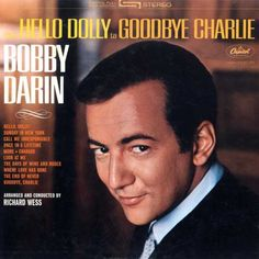 Bobby Darin Albums | Bobby Darin Hello Dolly To Goodbye Charlie