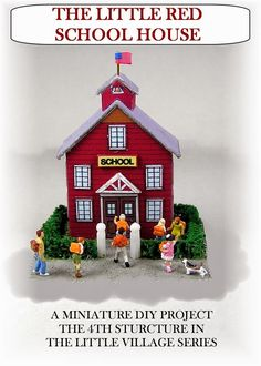DYI DOLLHOUSE MINIATURES: THE LITTLE RED SCHOOLHOUSE