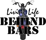 For the motorcycle lover... riding means living life behind bars!  http://www.cafepress.com/insanitycafe/8944532