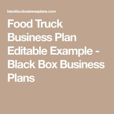 Food Truck Business Plan Editable Example - Black Box Business Plans