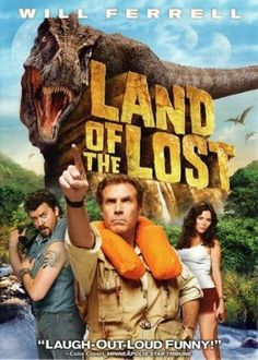 LAND OF THE LOST (2009): On his latest expedition, Dr. Rick Marshall is sucked into a space-time vortex alongside his research assistant and a redneck survivalist. In this alternate universe, the trio make friends with a primate named Chaka, their only ally in a world full of dinosaurs and other fantastic creatures.
