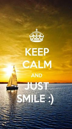 Keep Calm and just smile :) Keep Calm And Smile, Keep Calm Carry On, Just Smile, Keep Calm Posters, Keep Calm Quotes, Keep Calm Wallpaper, Keep Calm Signs, Mellow Yellow, Blue Yellow