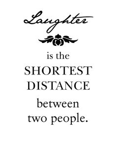 Laughter is one of the many roads to finding love...perhaps, the quickest