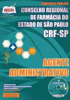 Apostila Concurso Conselho Regional de Farmácia do Estado de São Paulo - CRF / SP - 2015: - Cargos: Agente Administrativo