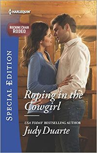 ROPING IN THE COWGIRL, October 2016 Harlequin Special Edition The path to true love lies deep in the heart of Texas!  www.judyduarte.com