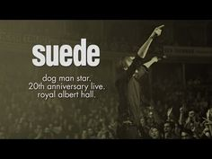Suede - Dog Man Star Live at the Royal Albert Hall Deluxe Edition Trailer - YouTube