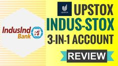 Demat Bank Account Combo in Upstox   IndusStox 3 in 1 Account Review Angel Broking, Bank Account, Getting To Know, Accounting, Investing, About Me Blog, Saving Bank Account, Beekeeping