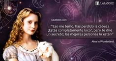 Alice in Wonderland - Frases (Película) - lulu6002 | Frases de Doramas | Frases KPOP | Frases de Libros