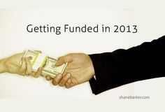 Getting Funded in 2013