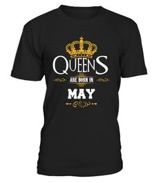 Queens Are Born In May - Birthday  #gift #idea #shirt #image #funny #thankinggiving #heart  #art  #bestfriend #mother #father #new #birthday #christmas