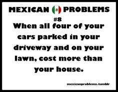 I'm not Mexican, but I married one. Hispanics Be Like, Mexicans Be Like, Mexican Quotes, Mexican Memes, Mexican Problems, Keep The Peace, Growing Up, Things To Think About, Laughter