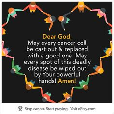 Dear God may every cancer cell be cast out and replaced with a good one. Prayer Scriptures, Faith Prayer, Prayer Quotes, Prayer For Cancer Patient, Cancer Prayer, Esophageal Cancer, Lung Cancer, Kidney Cancer, Thyroid Cancer