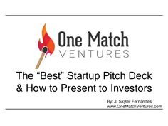 The Best Startup Investor Pitch Deck & How to Present to Angels  & Venture Capitalists