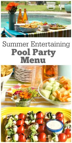 Summer Entertaining:  Backyard Pool Party Menu- recipes and decor ideas included.
