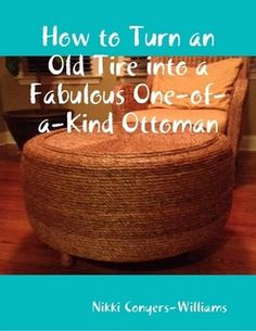 How to Turn an Old Tire into a Fabulous One-of-a-Kind Ottoman