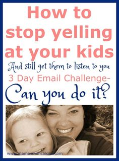 Are you tired of yelling at your kids, especially since it doesn't help? Learn how to get your kids to listen in 3 days,without yelling at them! action steps and printables!