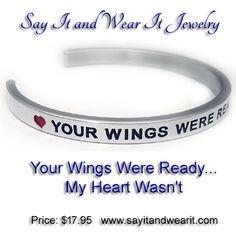Your Wings Were Ready...My Hearts Wasn't bracelet. Handmade bracelet.#wings #angel #death #heaven #remember #sayitandwearit #jewelry #bracelet #shop #shopping #instagood #fashion #love