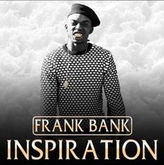 """If you want to evoke emotions, tune into SoundCloud for the rhythm tic """"Inspiration"""" of Frank Bank."""