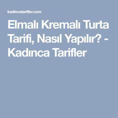Elmalı Kremalı Turta Tarifi, Nasıl Yapılır? - Kadınca Tarifler