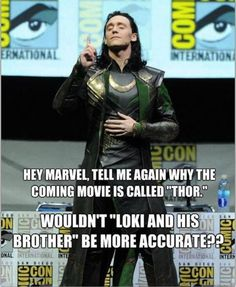 I couldn't honestly answer this question without making Thor cry.