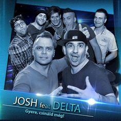 Josh feat Delta - Gyere, csináld még!