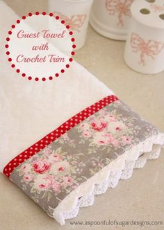 Sewing Tutorials Free Free Sewing Tutorial for a Guest Towel With Crochet Trim Tutorial by A Spoonful of Sugar - Sewing Lessons, Sewing Hacks, Sewing Tutorials, Sewing Crafts, Sewing Tips, Sewing Ideas, Sewing Patterns Free, Free Sewing, Fat Quarter Projects