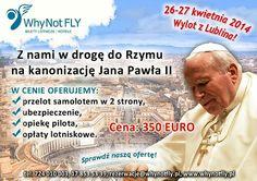 Wyrusz z nami na kanonizację Jana Pawła II. Wylatujemy z Lublina.  Szczegóły na www.whynotfly.pl Social Security, Personalized Items, Cards, Maps
