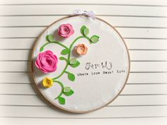 Custom embroidery hoop wall art - custom quote - felt roses - wall decor - wall hanging - gift - made to order. $39.00, via Etsy.