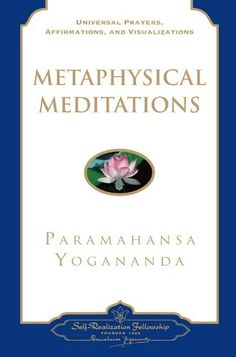 Bestseller Books Online Metaphysical Meditations: Universal Prayers, Affirmations, and Visualizations Paramahansa Yogananda $6.5  - http://www.ebooknetworking.net/books_detail-0876120419.html
