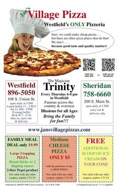 Jan's Village Pizza in Westfield has coupons (expire 1/31/14) in the November issue of My Neighborhood Source. Print & Save!