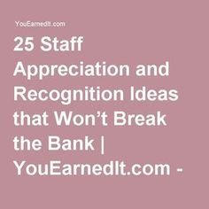 25 Staff Appreciation and Recognition Ideas that Won't Break the Bank | YouEarnedIt.com - Reward & Recognize Your Team