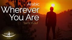 Sami Yusuf - Wherever You Are | Acoustic - Arabic&English