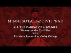 All the Daring of the Soldier: Women in the Civil War.  Lecture by Elizabeth Leonard of Colby College.