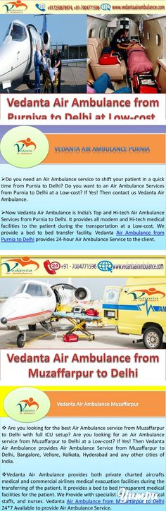 Vedanta Air Ambulance from Purniya to Delhi at a Low-cost - Magazine with 7 pages: Vedanta Air Ambulance is India's best Air Ambulance Service from purnia to Delhi, Mumbai, Chennai, Bangalore, Vellore, Kolkata, Hyderabad and other cities of India. It provides a bed to bed transfer facility to the patient in Purniya to Delhi More @ https://goo.gl/gt7XBv Web @ https://goo.gl/FRdReu