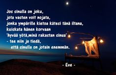 Rakkaudenruttu: Suurin onni Finnish Words, Together Forever, Hug Me, U2, Wise Words, Writing, Love, Feelings, Sayings