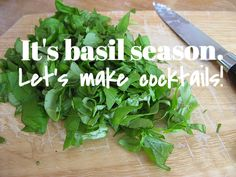 It's basil season! This garden herb is great for making pesto, and it's also the perfect way to spruce up your favorite summer cocktail recipe.