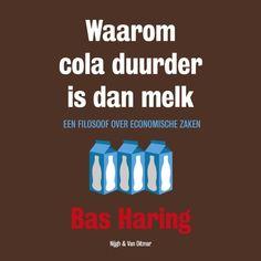 Waarom cola duurder is dan melk | Bas Haring: In 'Waarom cola duurder is dan melk' beantwoordt filosoof Bas Haring vragen over de economie.…