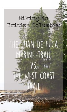 The Juan de Fuca Marine Trail vs The West Coast Trail, British Columbia, Canada | Juan de Fuca Trail Hiking and Map | West Coast Trail Tips | Best BC Hikes | Vancouver Island Hikes | #westcoasttrail #vancouverisland #hiking